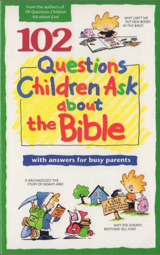 102 Question Children Ask About the Bible