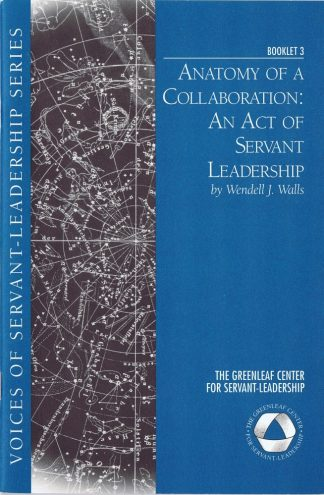 Anatomy of a Collaboration: An Act of Servant Leadership