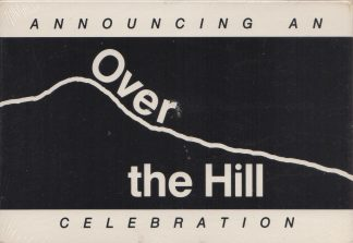 Announcing An Over The Hill Celebration