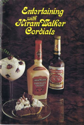 Entertaining with Hiram Walker cordials