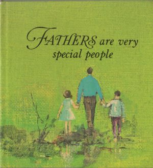 Fathers Are Very Special People