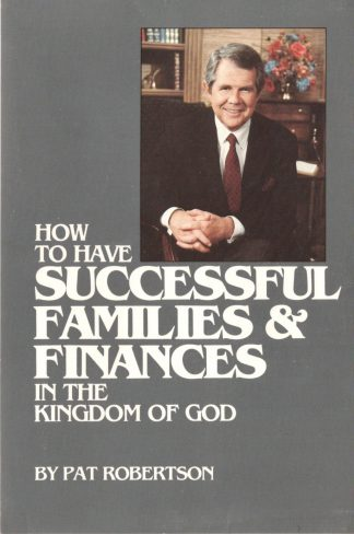 How To Have Successful Families & Finances In The Kingdom Of God