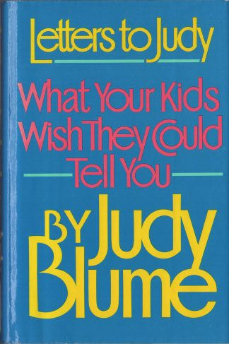 Letters To Judy: What Your Kids Wish They Could Tell You