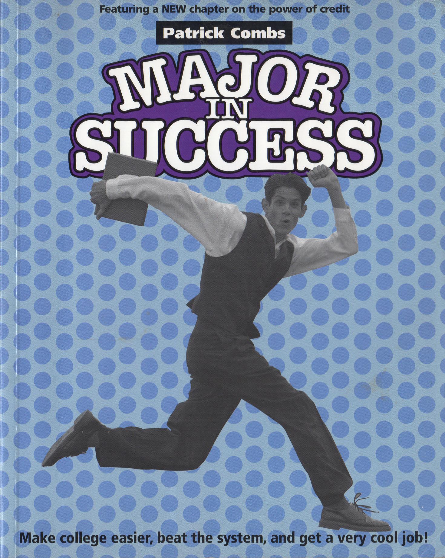Good Job Patrick: MAJOR IN SUCCESS: Make College Easier, Get Job
