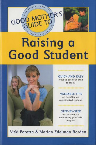 The Good Mother's Guide to Raising a Good Student