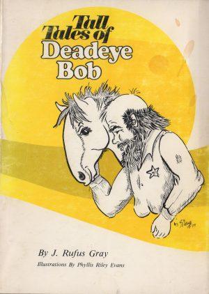 Tall Tales of Deadeye Bob